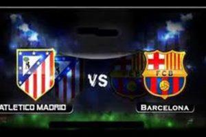 موعد ورابط مشاهدة مباراة برشلونة أتلتيكو مدريد – رابط